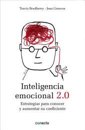 Inteligencia emocional 2.0: Estrategias para conocer y aumentar su coeficiente