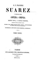 R. p. Francisci Suarez ... Opera omnia: Volume 9