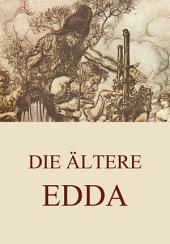 Die ältere Edda (Vollständige Ausgabe)