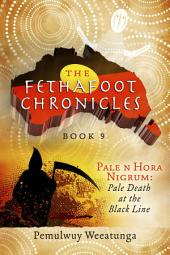 The Fethafoot Chronicles: Pale n Hora Nigrum: Pale Death At the Black Line