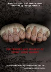 "Hard Luck: The Triumph and Tragedy of ""Irish"" Jerry Quarry"