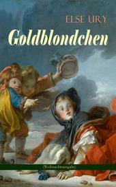 Goldblondchen (Weihnachtsausgabe): Wundervolle und magische Geschichten für Kinder: Goldblondchens Märchensack, Der Zauberspiegel, Sternschnuppe, Buckelhannes, Goldregen und mehr