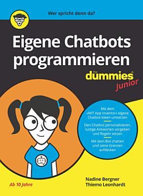 Eigene Chatbots programmieren f  r Dummies Junior PDF