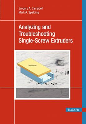 Analyzing and Troubleshooting Single-Screw Extruders
