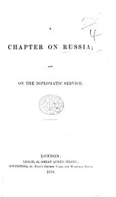 A Chapter on Russia and on the Diplomatic Service. [By the Hon. A. P. Perceval.]