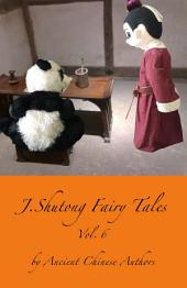 J.Shutong Fairy Tales Vol.6 : Girls and Women: by ancient Chinese authors