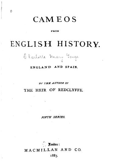 Cameos from English History  England and Spain  1883 PDF