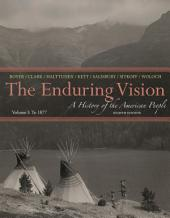The Enduring Vision: A History of the American People, Volume I: To 1877: Edition 8