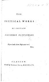 The Poetical Works of Captain Alexander Montgomery