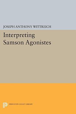 Interpreting SAMSON AGONISTES PDF