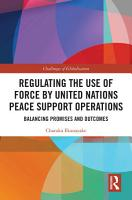 Regulating the Use of Force by United Nations Peace Support Operations PDF