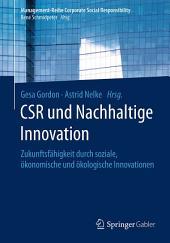 CSR und Nachhaltige Innovation: Zukunftsfähigkeit durch soziale, ökonomische und ökologische Innovationen