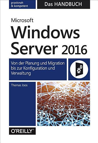 Microsoft Windows Server 2016     Das Handbuch PDF