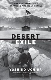 Desert Exile: The Uprooting of a Japanese American Family, Edition 2
