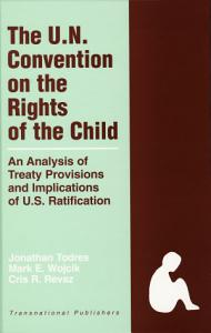 The United Nations Convention on the Rights of the Child  An Analysis of Treaty Provisions and Implications of U S  Ratification PDF