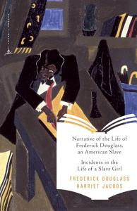 Narrative of the Life of Frederick Douglass  an American Slave   Incidents in the Life of a Slave Girl Book