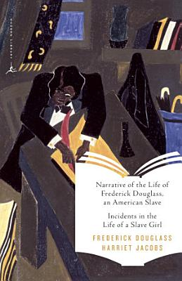 Narrative of the Life of Frederick Douglass  an American Slave   Incidents in the Life of a Slave Girl
