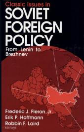 Classic Issues in Soviet Foreign Policy: From Lenin to Brezhnev