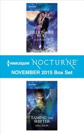 Harlequin Nocturne November 2015 Box Set: Billionaire Wolf\Taming the Shifter