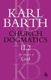 Church Dogmatics The Doctrine of God, Volume 2, Part2: The Election of God; The Command of God