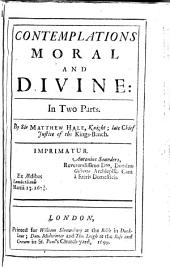 Contemplations Moral and Divine: In Two Parts