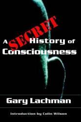 A Secret History Of Consciousness Book PDF