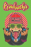 Monkey Kombucha Blank Recipe Book Desinged For Kombucha, Kere, Kimchi & Sauerkraut Fermented Recipes