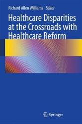 Healthcare Disparities At The Crossroads With Healthcare Reform Book PDF