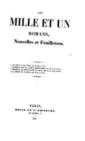 Les mille et un: romans, nouvelles et feuilletons ...