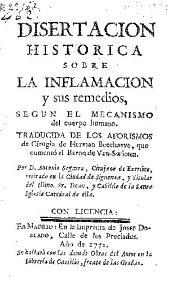 Disertacion historica sobre la inflamacion y sus remedios, segun el mecanismo del cuerpo humano