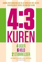 4:3 kuren: 4 uger - 6 kilo - 2 størrelser