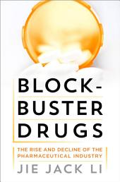 Blockbuster Drugs: The Rise and Decline of the Pharmaceutical Industry