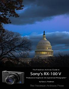 The Friedman Archives Guide to Sony s Rx 100 V Book