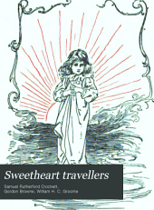 Sweetheart Travellers: A Child's Book for Children, for Women, and for Men