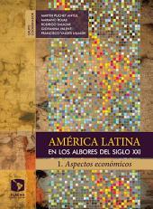 América Latina en los albores del siglo XXI. 1: Aspectos económicos