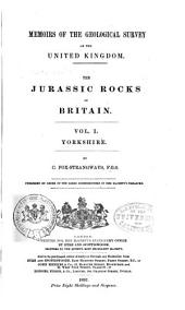 The Jurassic Rocks of Britain: Pub. by Order of the Lords Commissioners of Her Majesty's Treasury, Volume 1