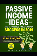 Passive Income Ideas And Strategies To Have Money Success In 2019 Book PDF