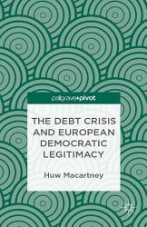 The Debt Crisis And European Democratic Legitimacy Book PDF