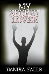 My Secret Lover : Paranormal Erotica Sex: (Adults Only Erotica)