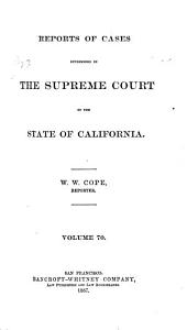 Reports of Cases Determined in the Supreme Court of the State of California: Volume 70