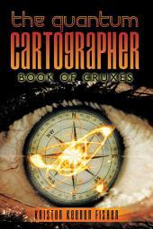 The Quantum Cartographer: Book of Cruxes