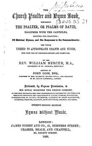 The Church Psalter and Hymn Book     Pointed for Chanting     By     William Mercer     Assisted by John Goss     Twenty second Edition  Hymns Without Music PDF