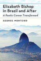 Elizabeth Bishop in Brazil and After PDF
