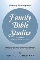 Family Bible Studies: Part One: The Family of God—Foundation