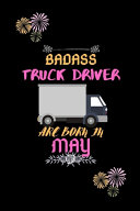 Badass Truck Driver are Born in May.