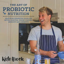 The Art Of Probiotic Nutrition