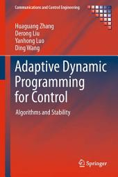 Adaptive Dynamic Programming for Control: Algorithms and Stability