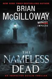 The Nameless Dead: An Inspector Devlin Thriller