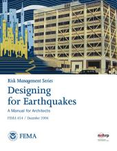 Risk Management Series: Designing for Earthquakes - A Manual for Architects