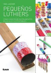 Pequeños Luthiers: Cómo construir instrumentos musicales sustentables